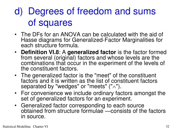 d)	Degrees of freedom and sums of squares