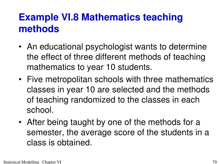 Example VI.8 Mathematics teaching methods