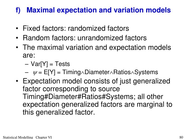 f)	Maximal expectation and variation models
