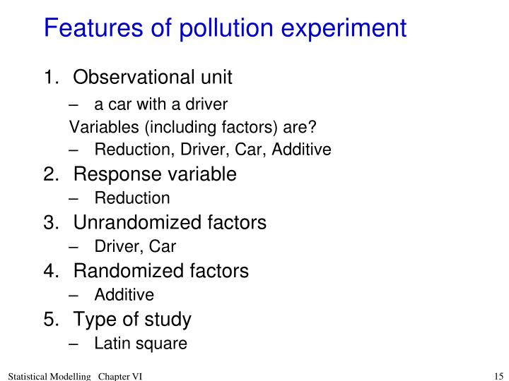 Features of pollution experiment