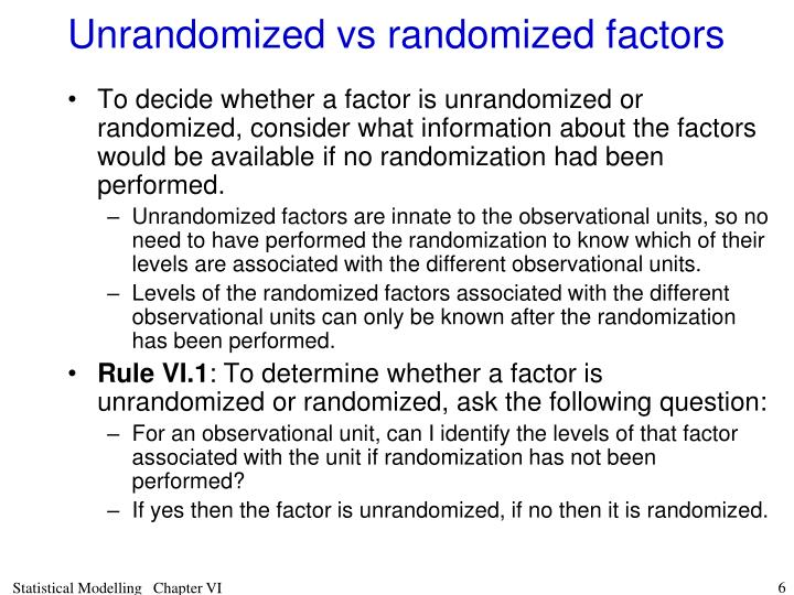 Unrandomized vs randomized factors