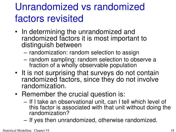 Unrandomized vs randomized factors revisited