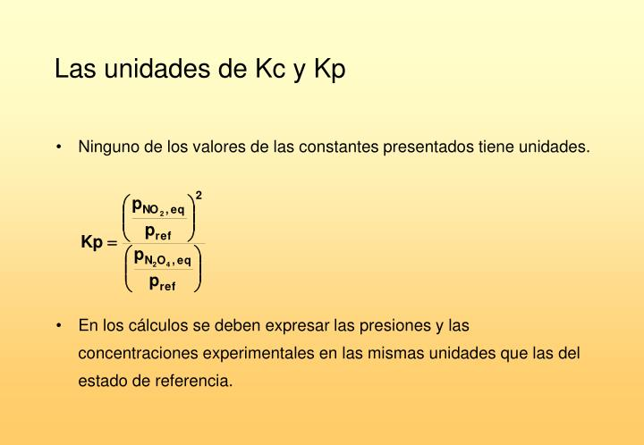 Las unidades de Kc y Kp