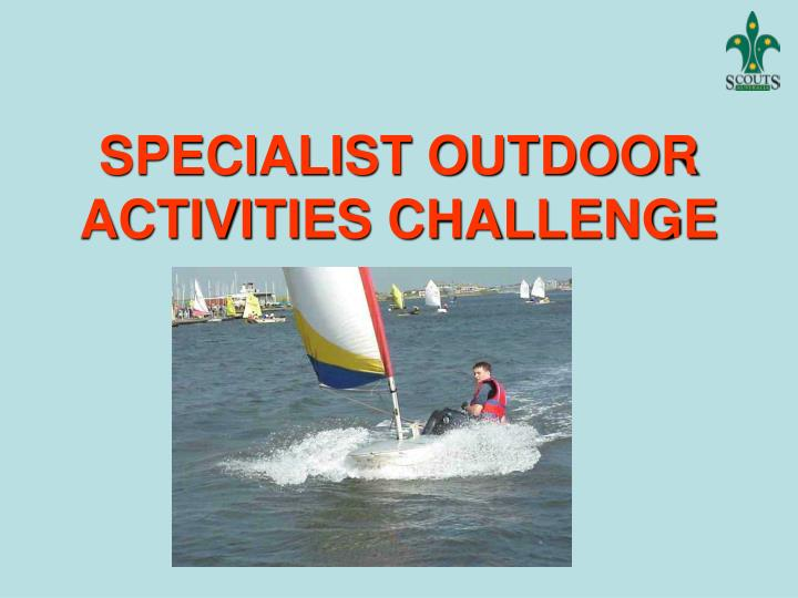 Specialist outdoor activities challenge