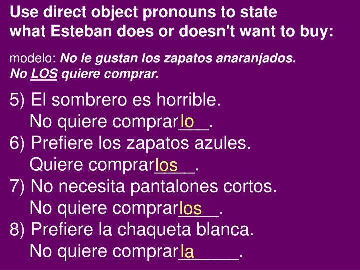 Use direct object pronouns to state