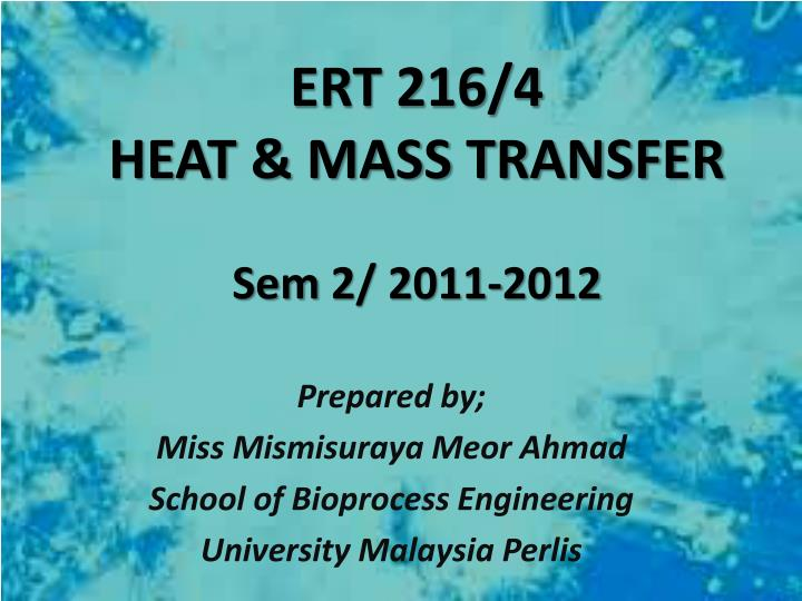 Ert 216 4 heat mass transfer sem 2 2011 2012