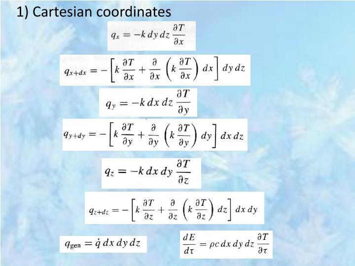 1) Cartesian coordinates
