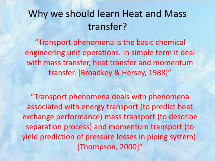 Why we should learn Heat and Mass transfer?