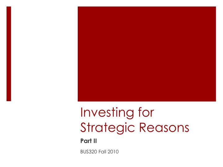 investing for strategic reasons