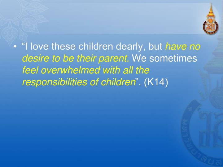 """I love these children dearly, but"