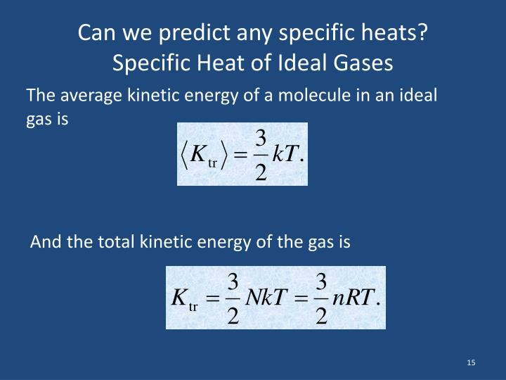 Can we predict any specific heats?