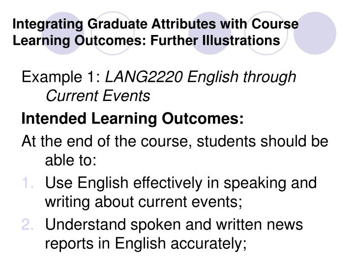 Integrating Graduate Attributes with Course Learning Outcomes: Further Illustrations