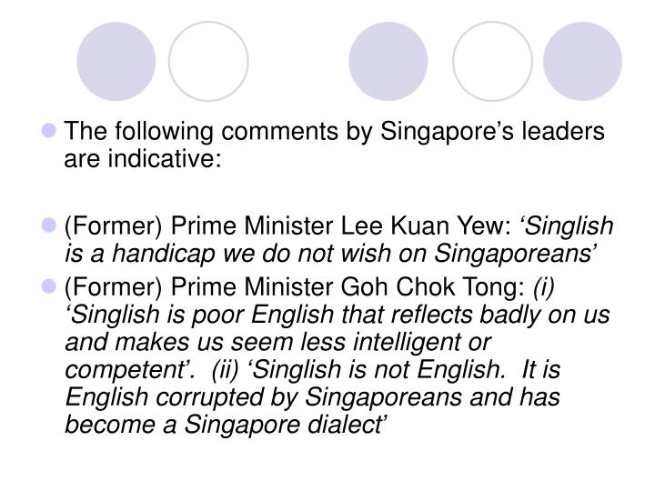 The following comments by Singapore's leaders are indicative:
