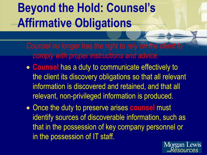 Beyond the Hold: Counsel's Affirmative Obligations