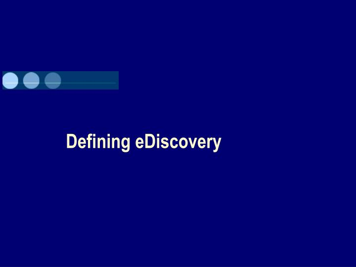 Defining eDiscovery