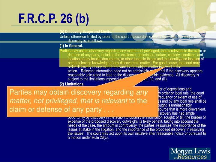 F.R.C.P. 26 (b)