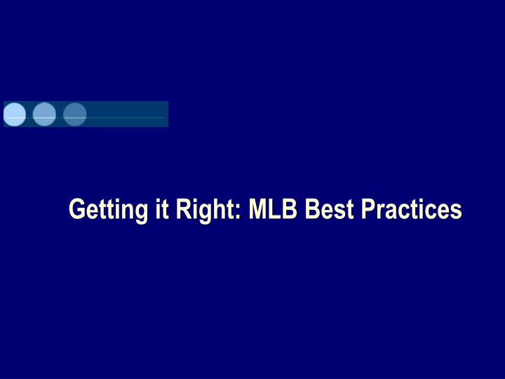 Getting it Right: MLB Best Practices