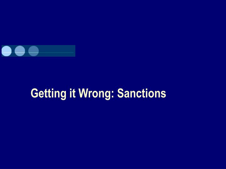 Getting it Wrong: Sanctions