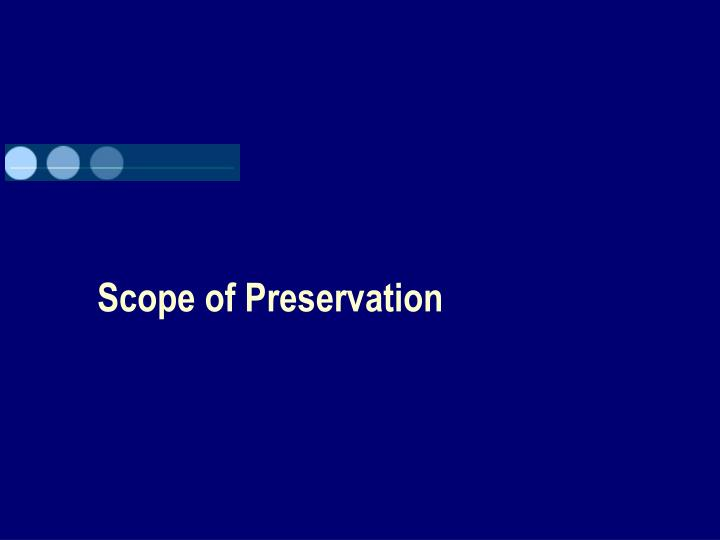 Scope of Preservation