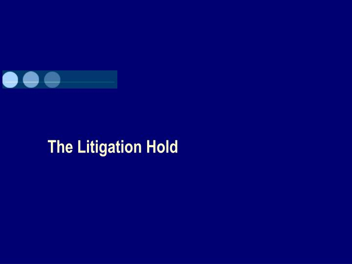 The Litigation Hold