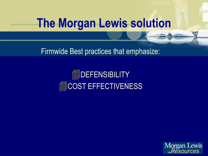 The Morgan Lewis solution