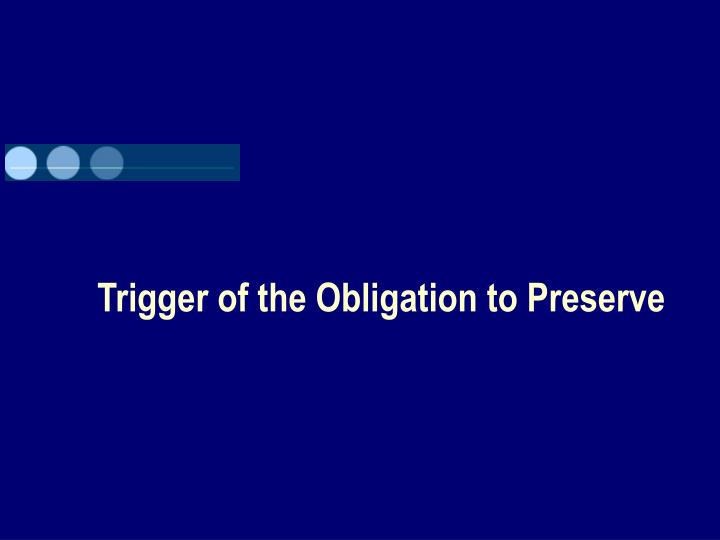 Trigger of the Obligation to Preserve