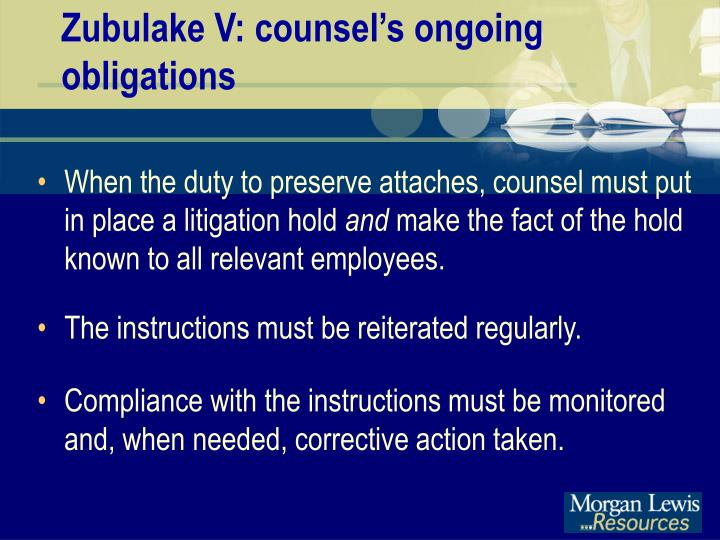 Zubulake V: counsel's ongoing obligations