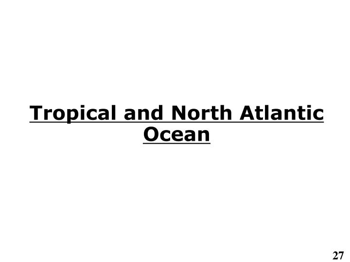 Tropical and North Atlantic Ocean
