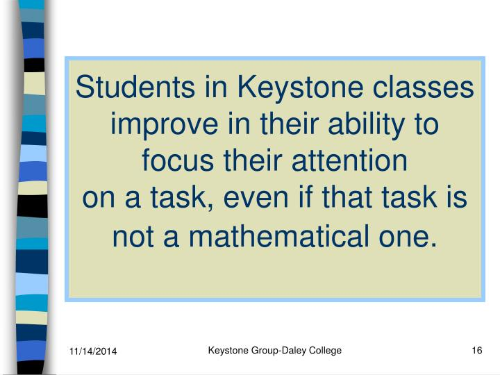 Students in Keystone classes improve in their ability to focus their attention
