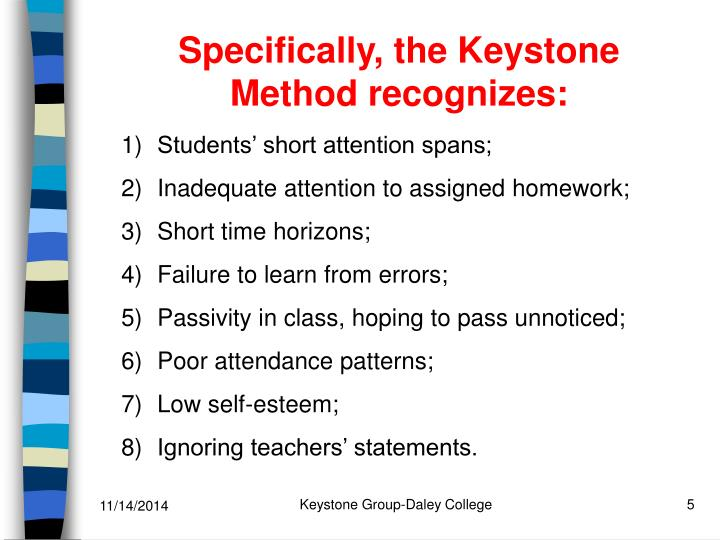Specifically, the Keystone Method recognizes: