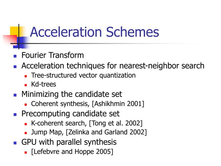Acceleration Schemes