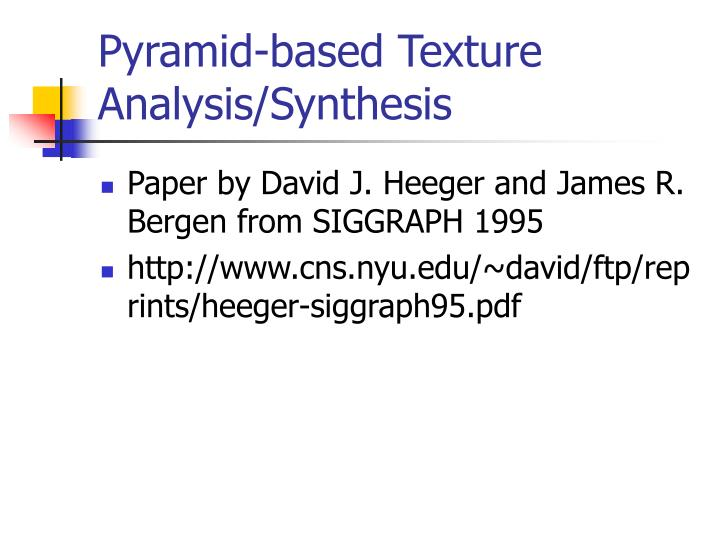Pyramid-based Texture Analysis/Synthesis