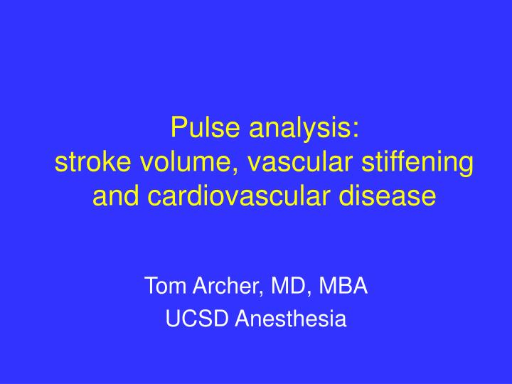 Pulse analysis stroke volume vascular stiffening and cardiovascular disease