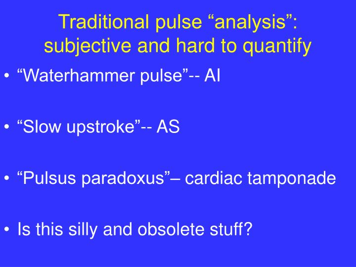 "Traditional pulse ""analysis"": subjective and hard to quantify"