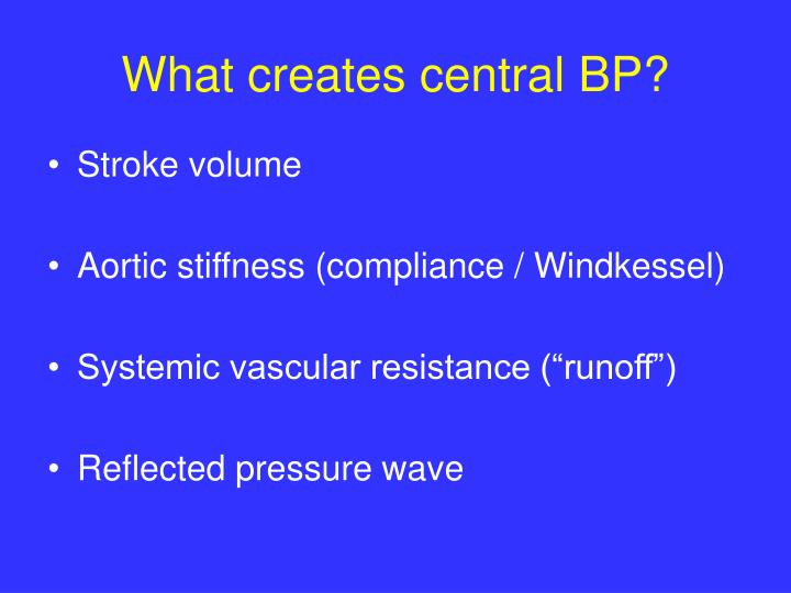 What creates central BP?
