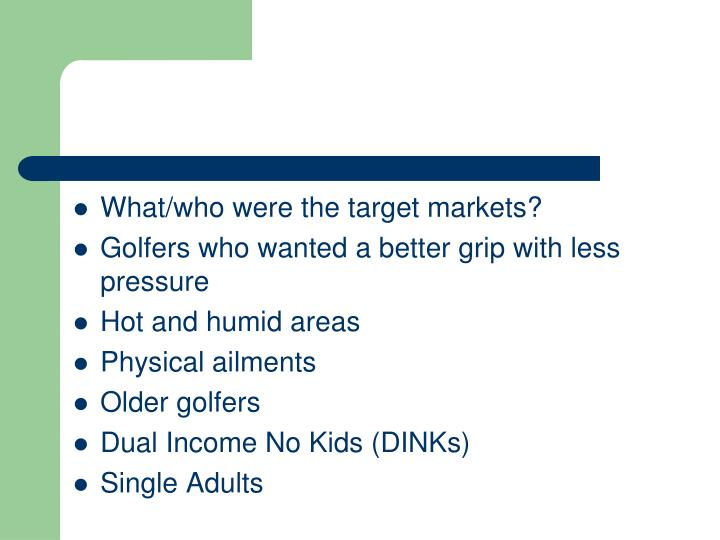 What/who were the target markets?