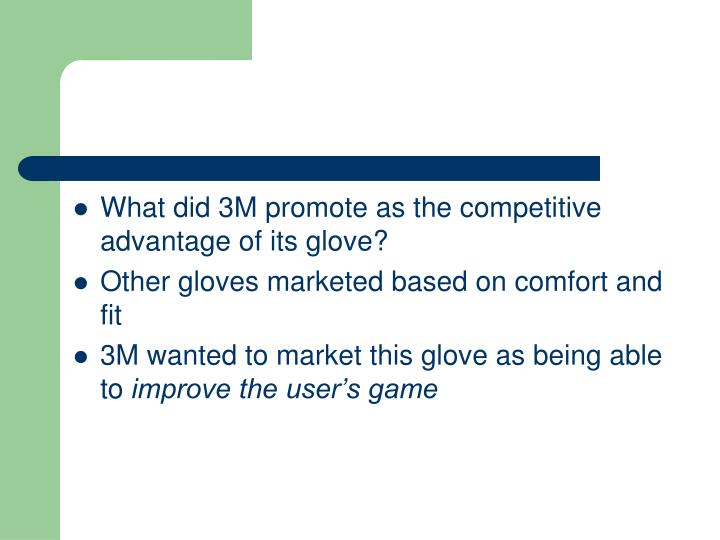 What did 3M promote as the competitive advantage of its glove?