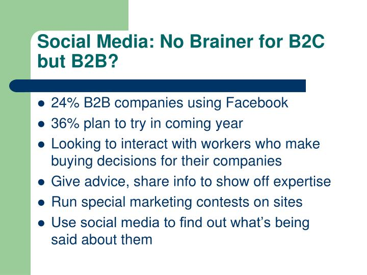 Social Media: No Brainer for B2C but B2B?