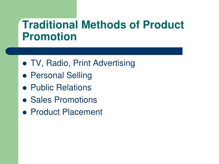 Traditional Methods of Product Promotion