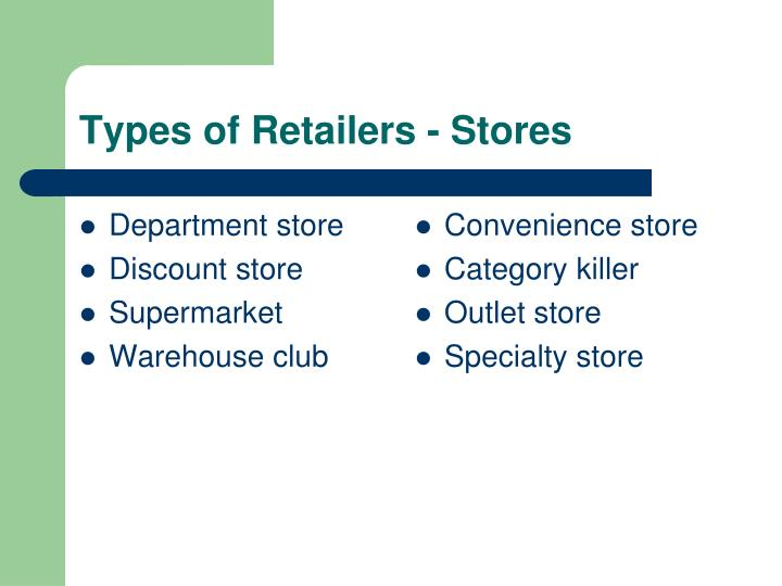 Types of Retailers - Stores