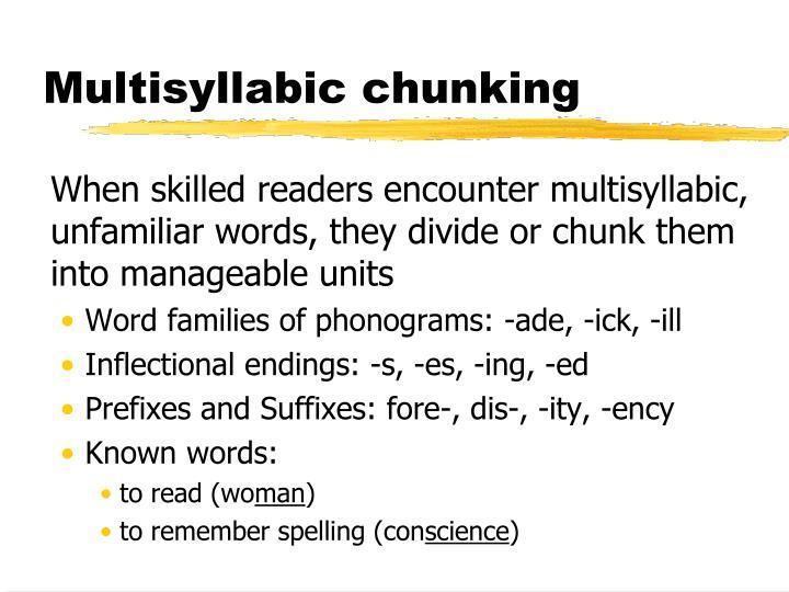 Multisyllabic chunking