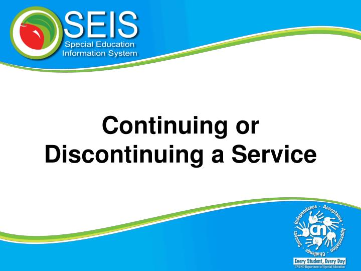 Continuing or Discontinuing a Service