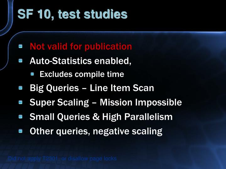SF 10, test studies