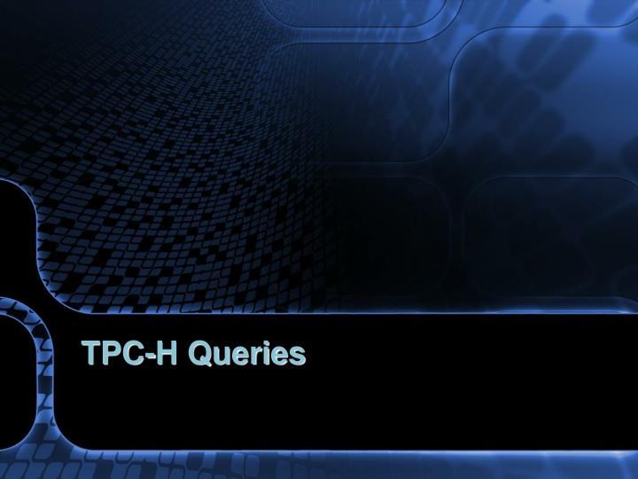 TPC-H Queries