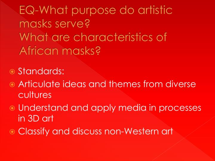 EQ-What purpose do artistic masks serve?