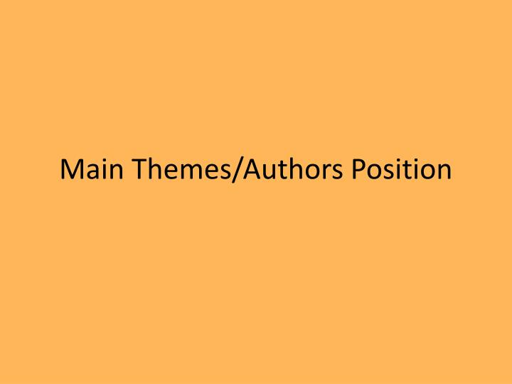 Main Themes/Authors Position