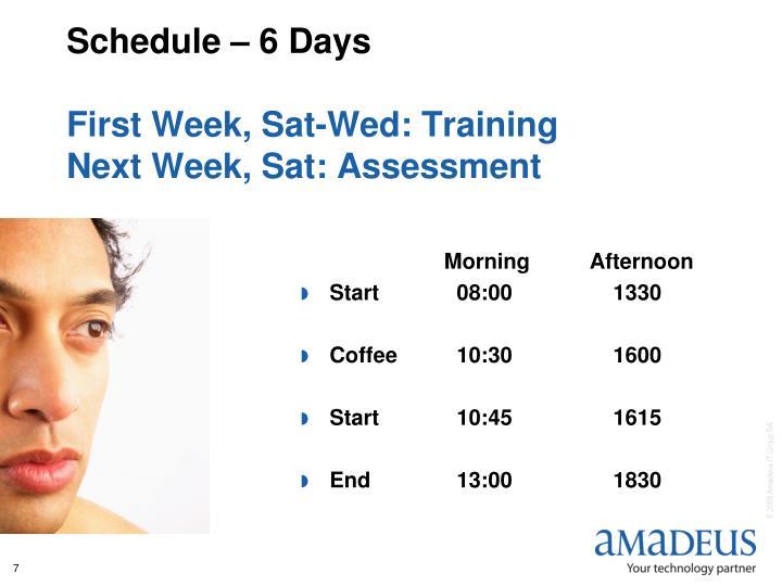Schedule – 6 Days