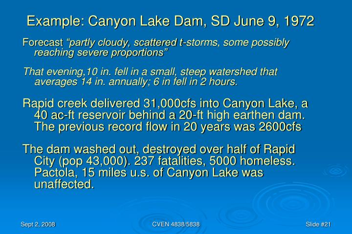 Example: Canyon Lake Dam, SD June 9, 1972