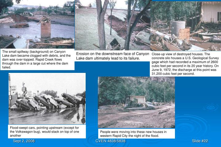 The small spillway (background) on Canyon Lake dam became clogged with debris, and the dam was over-topped. Rapid Creek flows through the dam in a large cut where the dam failed.
