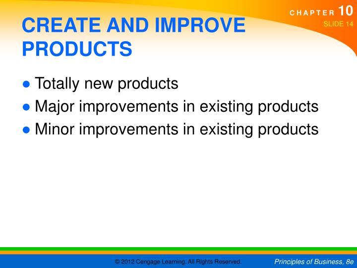 CREATE AND IMPROVE PRODUCTS